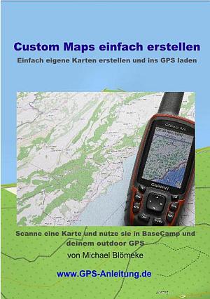 Custom Maps für BaseCamp und Garmin GPS einfach erstellen Anleitung Handbuch